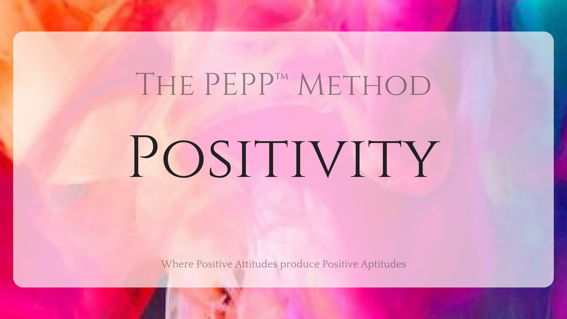 Positivity - The PEPP™ Method