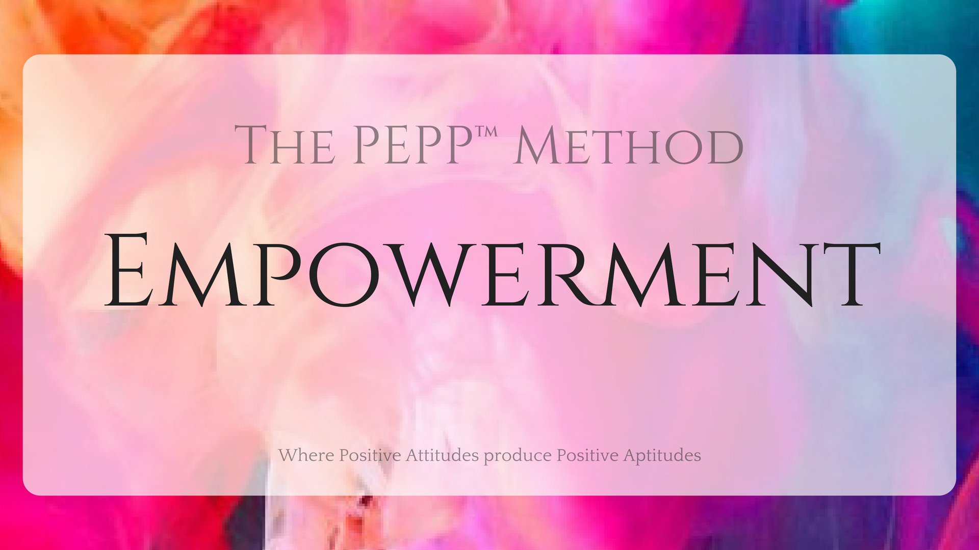 Empowerment - The PEPP™ Method