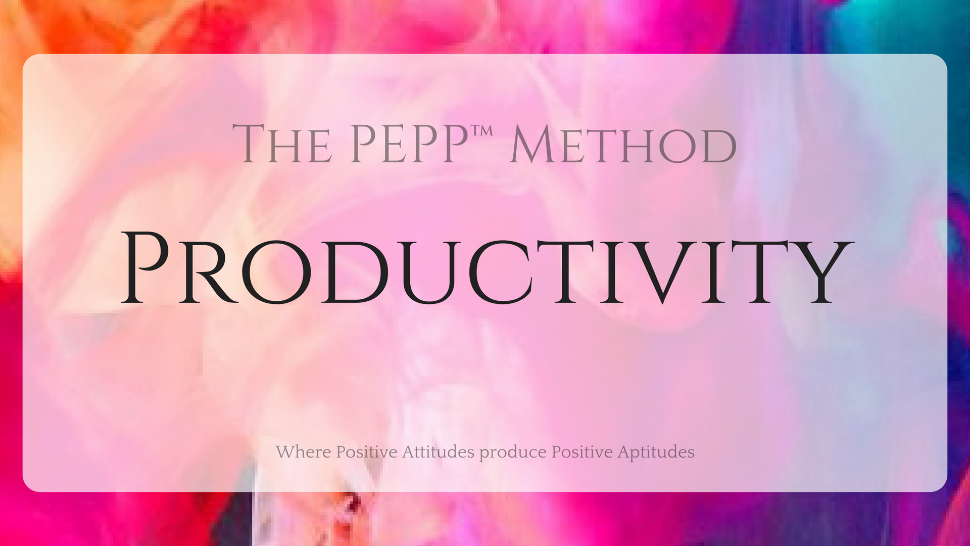 Productivity - The PEPP™ Method